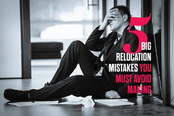 5 Big Relocation Mistakes You Must Avoid Making
