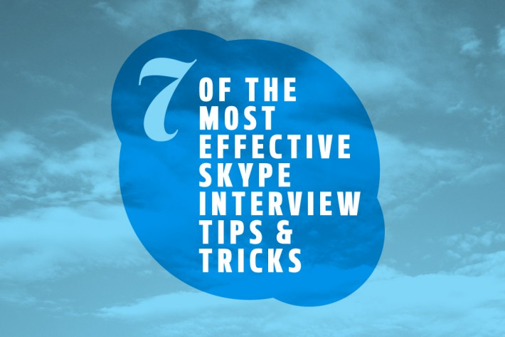 7 of the Most Effective Skype Interview Tips & Tricks