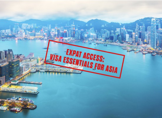 Expat access: Visa essentials for Asia – Singapore, Thailand, China, Hong Kong, India…