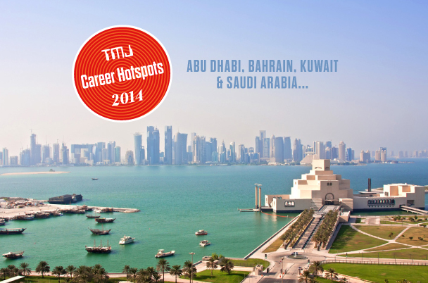 Career Hotspots for 2014: Part V – Abu Dhabi, Bahrain, Kuwait & Saudi Arabia…