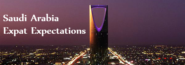 Saudi Arabia: Expat Expectations